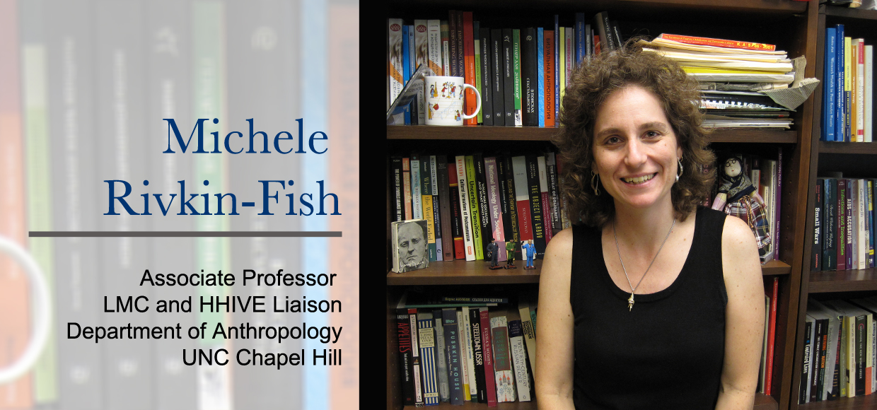 Image of Michele Rivkin-Fish, LMC and HHIVE liaison to the Department of Anthropology