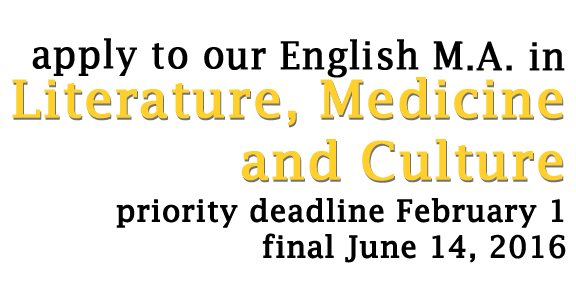 Text in image: Apply to our English M.A. in Literature, Medicine and Culture, priority deadline Feb 1 2016, final June 14, 2016